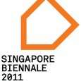 13 March – 15 May 2011 http://singaporebiennale.org/ Download: singapore biennal 11 mar 2011 5 December, 2010 FULL LIST OF ARTISTS ANNOUNCED An Open House to Singapore as Home, City and...