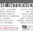 THE INTERVIEW May 11 – June 26, Reception: May 14, 5-9 SET Gallery is pleased to present The Interview, an international curatorial project that represents a group of artists of...