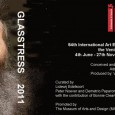 GLASSTRESS 2011 Collateral event of the 54th International Art Exhibition of the Venice Biennale Venice, 4th June – 27th November, 2011 Press preview, 1st and 2nd of June Istituto Veneto […]
