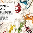 From 23 November 2012 to 6 January 2013, Mauro Bonaventura's personal exhibition RETICOLA-MENTE will be held at the Venice Projects gallery of contemporary art. The pieces selected for this exhibition...