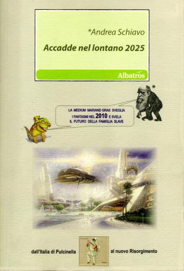 Accadde nel lontano 2025 di Andrea Schiavo