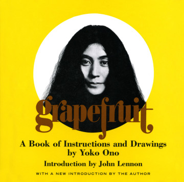 Yoko Ono Grapefruit, Simon & Schuster, New York, 1970, orginally published in 1964 © Yoko Ono